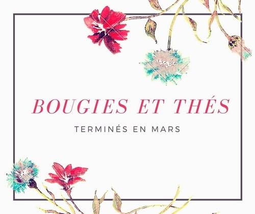 Bougies et Thés terminés en mars 2016